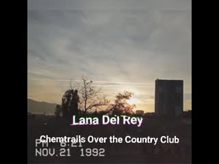 Lana Del Rey - Chemtrails Over the Country Club (Video by Victoria Rain) music, 2021