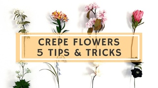 5 TIPS FOR MAKING CREPE FLOWERS | especially for beginners ! | ALL YOU NEED TO KNOW TO START