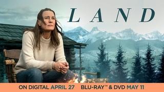 Land | Trailer | Own it 4/27 on Digital, 5/11 on Blu-ray & DVD