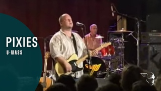 Pixies - U-Mass (Club date. Live At The Paradise In Boston)