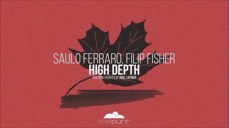 Saulo Ferraro Filip Fisher High Depth Luthier Remix