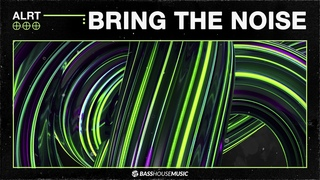 ALRT - Bring The Noise